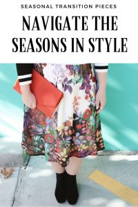 Seasonal Transition Pieces- Pieces to help you navigate the seasons in style