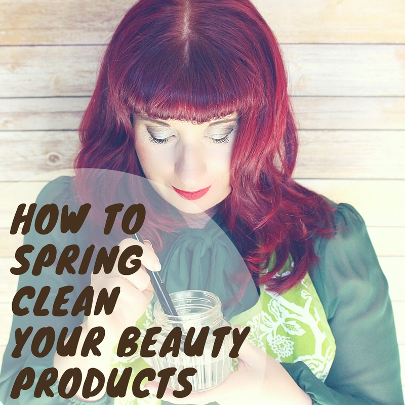 How to Spring Clean Your Beauty Products