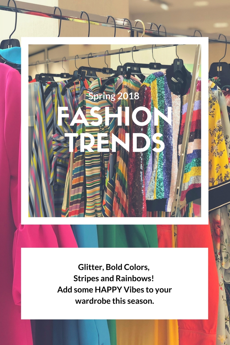 Spring 2018 Fashion Trends. Add some Happy vibes to your wardrobe this season!