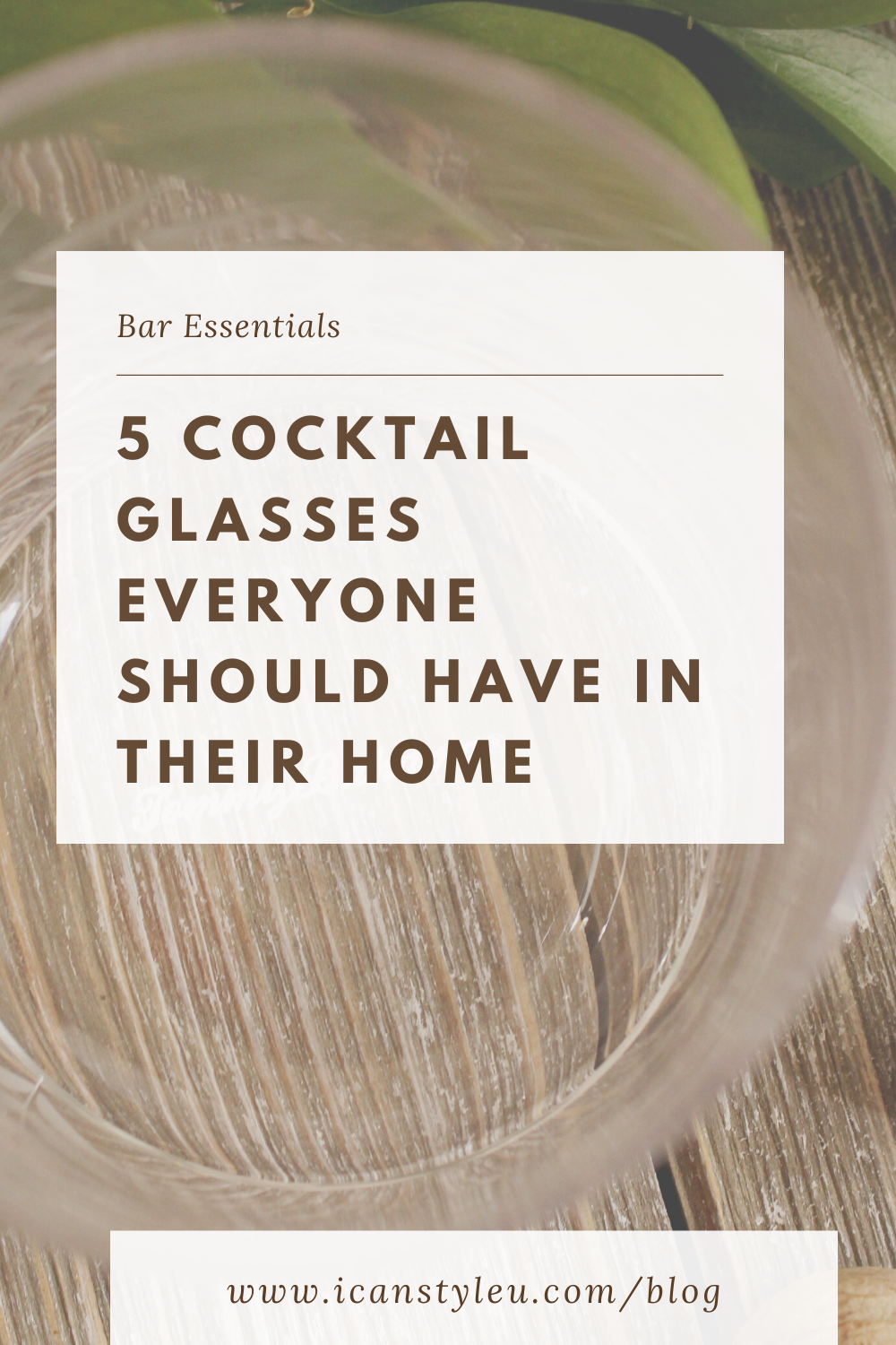 5 Cocktail Glasses Everyone Should Have in their home