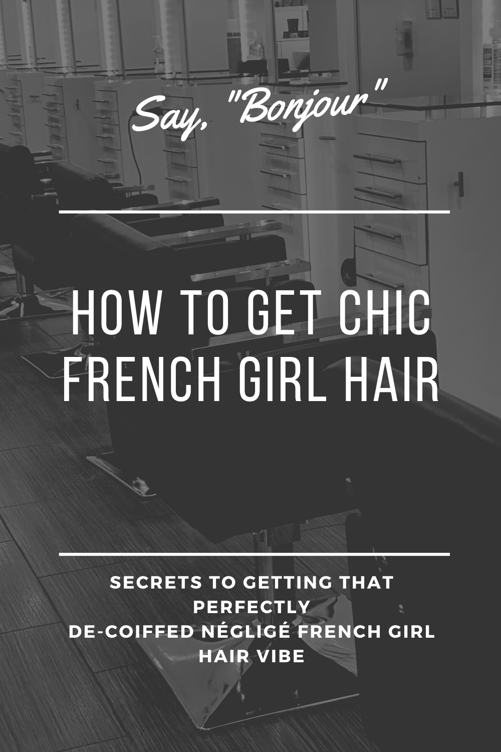 How to get chic french girl hair